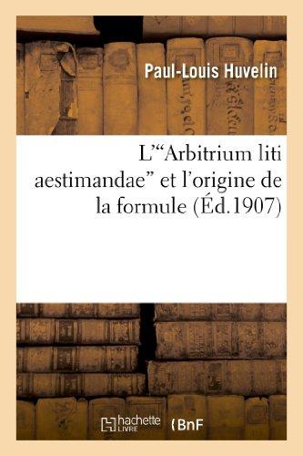 L''Arbitrium liti aestimandae' et l'origine de la formule