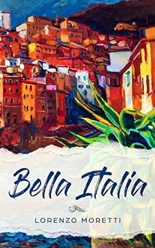 Land Italienisch (Bella Italia: Buch in einfachem Italienisch (Italian Edition))
