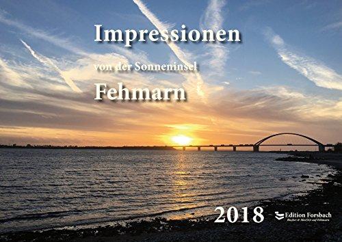 Preisvergleich Produktbild Impressionen von der Sonneninsel Fehmarn - Fotokalender 2018