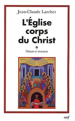 L'Eglise corps du Christ : Nature et structure
