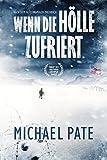 Wenn die Hölle zufriert: Thriller von Michael Pate