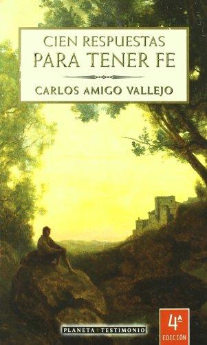 Cien respuestas para tener fe (Testimonio (planeta)) por Carlos Amigo Vallejo (Arzobispo de Sevilla)