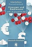 Praxiswörterbuch für Finanzen und Bankwesen: Deutsch-Persisch / Persisch -Deutsch (Praxiswörterbuch für die Arbeitswelt / Deutsch-Persisch Dari)