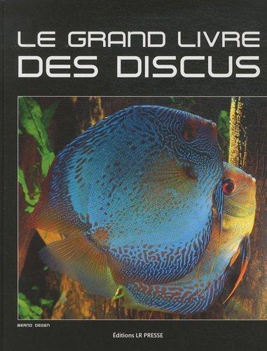 Le grand livre des discus de Degen. Bernd (2010) Reli