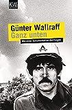 Ganz unten: Mit einer Dokumentation der Folgen - Günter Wallraff