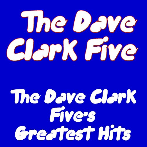 The Dave Clark Five`s Greatest...