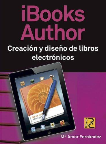iBooks Author. Creación y Diseño de libros electrónicos eBook ...