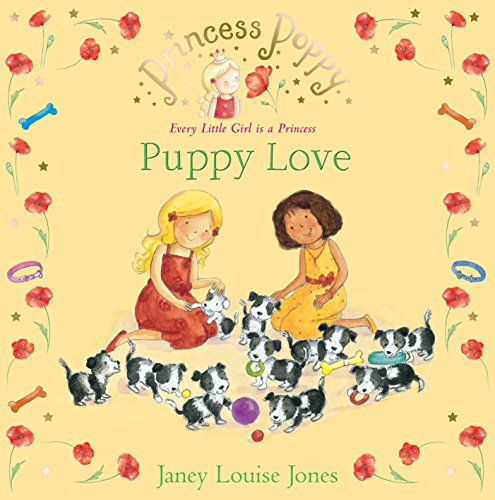 Princess Poppy: Puppy Love (Princess Poppy Picture Books Book 22) (English Edition)