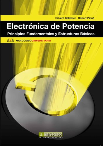 Descargar Libro Electrónica de potencia (Marcombo Universitaria nº 3) de Eduard Piqué
