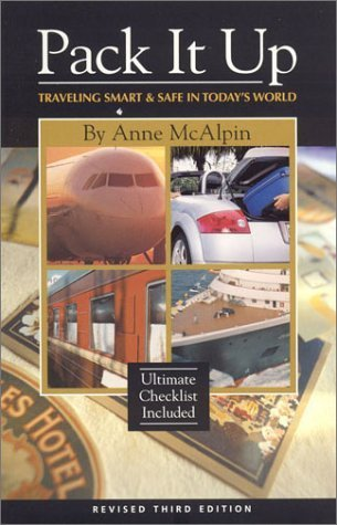 pack-it-up-traveling-safe-smart-in-todays-world-by-anne-mcalpin-2003-09-15