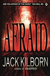 Afraid - A Novel of Terror by Jack Kilborn (2012-10-15)