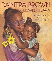 Danitra Brown Leaves Town by Nikki Grimes (2005-08-01)