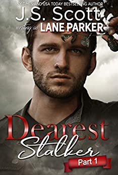 Dearest Stalker: Part 1 (English Edition) de [Scott, J. S., Parker, Lane]