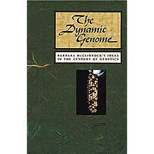 The Dynamic Genome: Barbara McClintock's Ideas In The Century Of Genetics