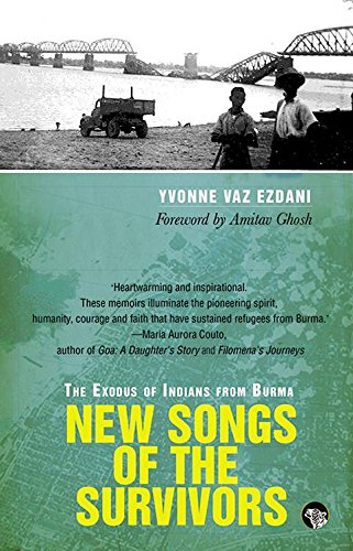 New Songs of the Survivors: The Exodus of Indians from Burma