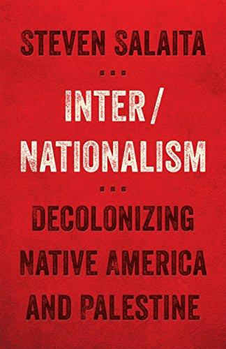 inter-nationalism-decolonizing-native-america-and-palestine-indigenous-americas