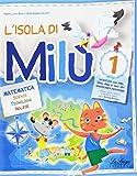 L'isola di Milù. Matematica. Per la Scuola elementare: 1