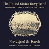 Heritage of the March Vol. 2 (The United States Navy Band) (Altissimo: ALT19862)