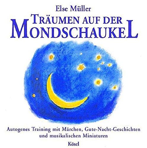 Träumen auf der Mondschaukel: Autogenes Training mit Märchen und Gute-Nacht-Geschichten mit musikalischen Miniaturen. Mit Musik von Helmer - Für Auf Kinder Bücher Cd