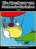 Die Abenteuer von Pinchen das Kaninchen: wunderschön illustriertes Buch für Kleinkinder und Kinder, eine schöne Gutenachtgeschichte. Perfekt für 3- bis 8-jährige