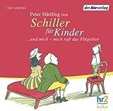 'Schiller für Kinder: ... und mich - mich ruft das Flügeltier' von Peter Härtling