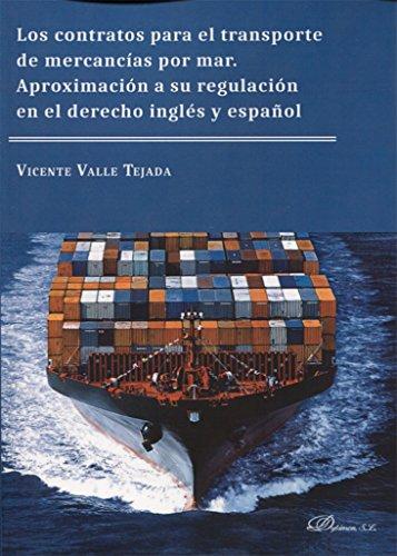 Los contratos para el transporte de mercancías por mar. Aproximación a su regulación en el derecho inglés y español .