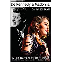 de Kennedy a Madonna: 17 destinees exceptionnelles