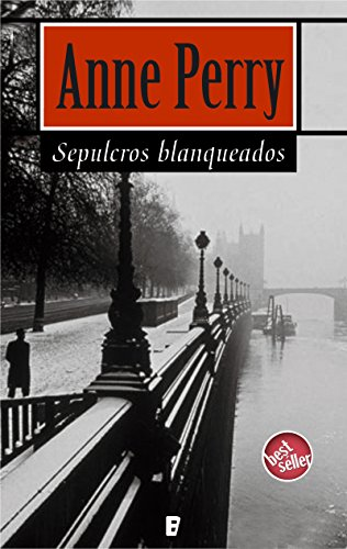 Sepulcros blanqueados (Detective William Monk 9): Detective William Monk (9ª novela) por Anne Perry
