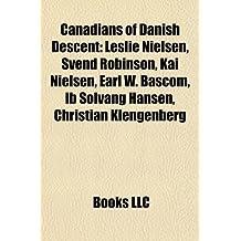 Canadians of Danish Descent: Leslie Nielsen, Svend Robinson, Kai Nielsen, Earl W. Bascom, Ib Solvang Hansen, Christian Klengenberg
