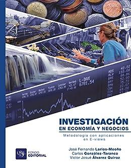 Investigación en economía y negocios: Metodología con aplicaciones ...