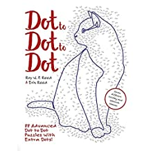 Dot to Dot to Dot: 88 Advanced Dot to Dot Puzzles with Extra Dots