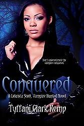 Conquered: A LeKrista Scott, Vampire Hunted Novel
