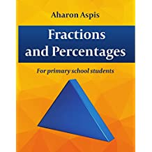 Math Learning & Exercises :Fractions And Percentages: For Primary School Students (English Edition)