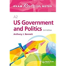 A2 US Government & Politics Exam Revision Notes 3rd Edition (Exams Revision Notes)