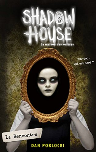 Shadow House, Tome 1 : La rencontre par From Hachette