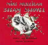 Mike Mulligan and His Steam Shovel: Story and Pictures