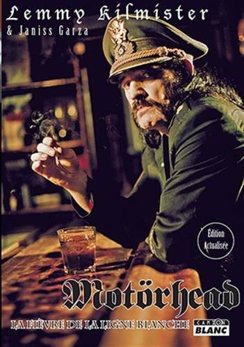 Motörhead : La Fièvre de la ligne blanche par Lemmy Kilmister