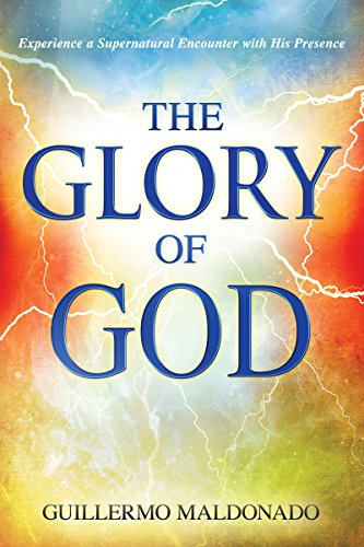 Glory of god experience a supernatural encounter with his presence glory of god experience a supernatural encounter with his presence by maldonado guillermo fandeluxe Image collections