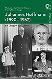 Johannes Hoffmann (1890-1967): Ein Lesebuch aus Quellen