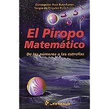 El Piropo Matematico: De los Numeros A las Estrellas (Biblioteca Juvenil)
