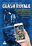 Cómo divertirse con CLASH ROYALE