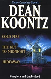 Koontz: Three Complete Novels: Cold Fire; Hideaway; The Key to Midnight par