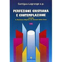 Perfezione cristiana e contemplazione. Secondo S. Tommaso d'Aquino e S. Giovanni della Croce (2 tomi)