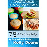 Delicious Easy Recipes:  79 Quick & Easy Recipes (English Edition)