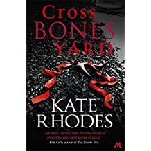 Crossbones Yard (Alice Quentin) by Kate Rhodes (2013-02-28)