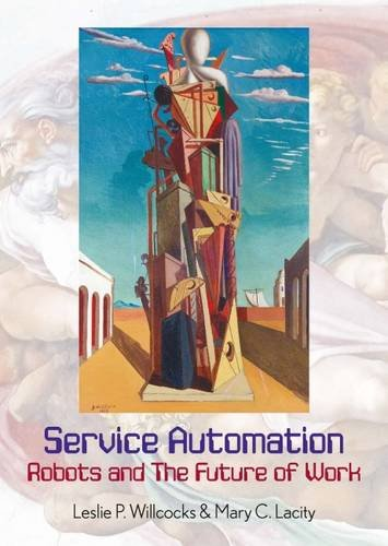 Service Automation: Robots and the Future of Work 2016 par Leslie P. Willcocks, Mary Lacity