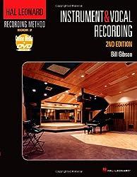 Hal Leonard Recording Method: Book 2 - Instrument and Vocal Recording, 2nd Edition (Instrument & Vocal Recording) by Bill Gibson (2011-07-01)