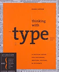 Thinking with Type, Second Revised and Expanded Edition: A Critical Guide for Designers, Writers, Editors, and Students (Design Briefs)