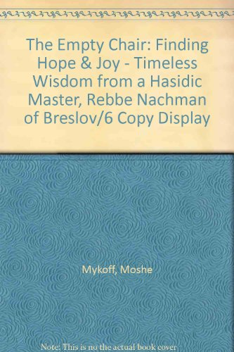 The Empty Chair: Finding Hope & Joy - Timeless Wisdom from a Hasidic Master, Rebbe Nachman of Breslov/6 Copy Display