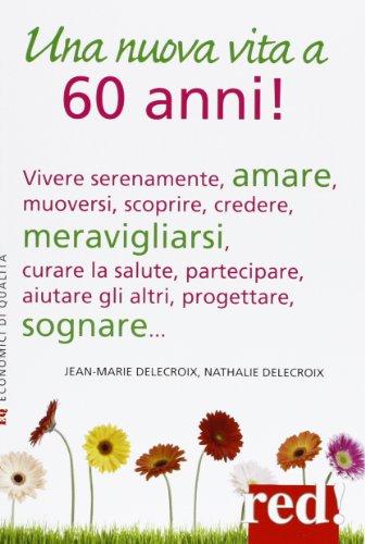 Una Nuova Vita A 60 Anni Una Nuova Vita A 60 Anni